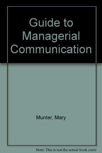 9780133659900: Guide to Managerial Communication