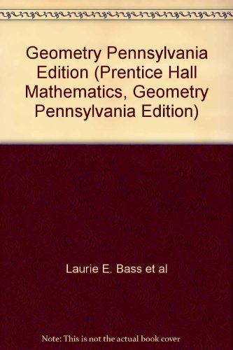 Geometry Pennsylvania Edition (Prentice Hall Mathematics, Geometry Pennsylvania Edition): Laurie E....