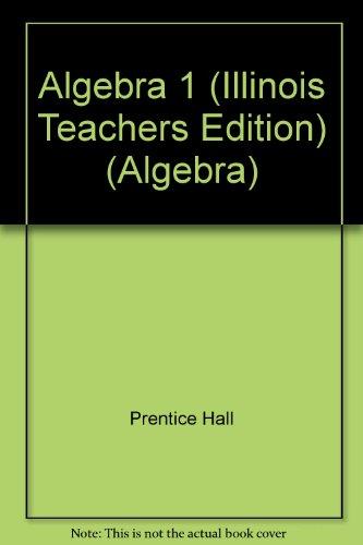 9780133660388: Algebra 1 (Illinois Teachers Edition) (Algebra)