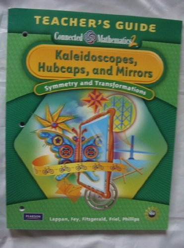 Connected Mathematics2 Kaleidoscopes,Hubcaps,and Mirrors Teacher Guide (Symmetry and ...