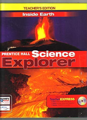 9780133668469: Science Explorer Inside Earth Teacher Edition