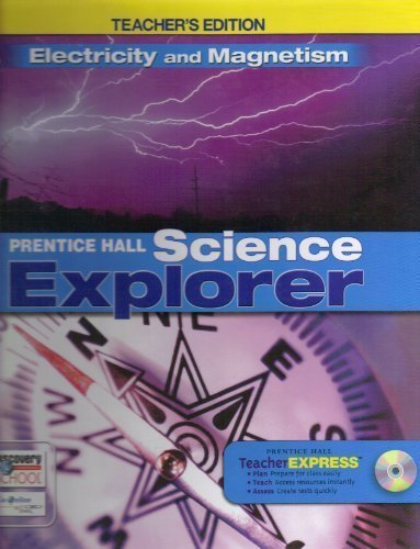 9780133668544: Electricity and Magnetism (Prentice Hall Science Explorer), Teacher's Edition