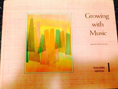Growing with Music : Teachers Edition: Harry R. Wilson;Walter
