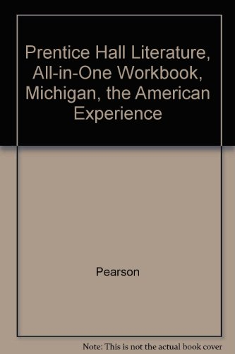 Prentice Hall Literature, All-in-One Workbook, Michigan, the: Pearson
