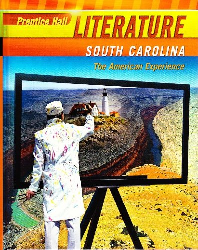 Prentice Hall Literature, South Carolina (The American Experience)