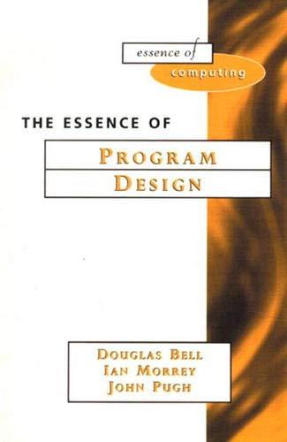 9780133678062: The Essence Of Program Design