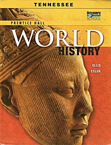 Prentice Hall World History: Tennessee Student Text (2009 Copyright): Ellis And Esler