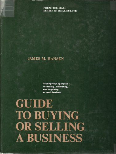 9780133679618: Guide to buying or selling a business (Prentice-Hall series in real estate)