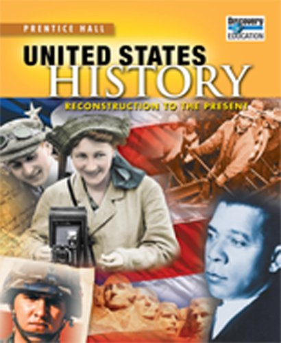 9780133682120: UNITED STATES HISTORY 2010 RECONSTRUCTION TO THE PRESENT STUDENT        EDITIONGRADE 11/12