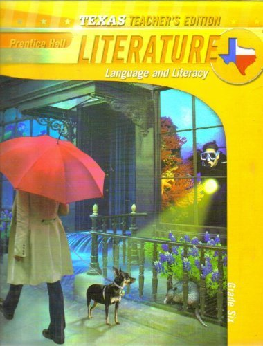9780133684476: Prentice Hall Literature: Language and Literacy: Grade 6, Texas Teacher's Edition by Grant Wiggens, et al.