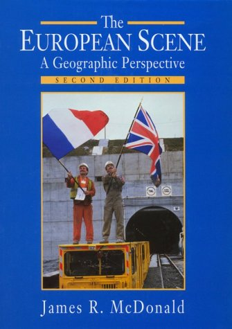 The European Scene: A Geographic Perspective: McDonald, James R.