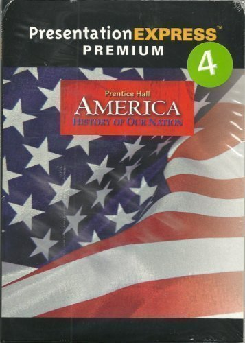 9780133686791: AMERICA: HISTORY OF OUR NATION PRESENTATION EXPRESS PREMIUM GRADE 7/8