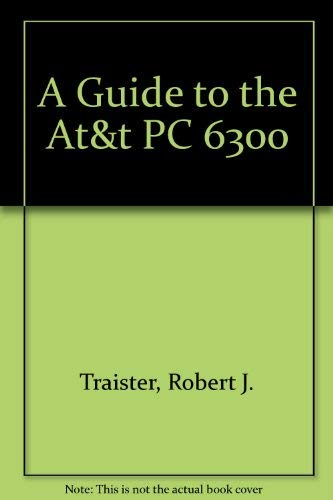 9780133687965: A Guide to the At&t PC 6300