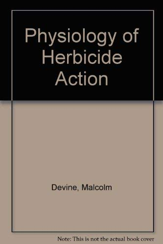 9780133690675: Physiology of Herbicide Action