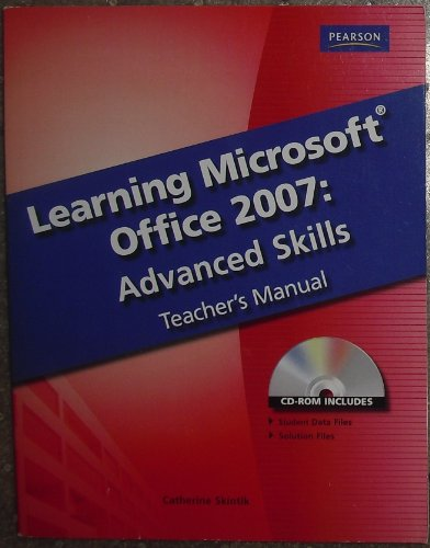 Learning Microsoft Office 2007: Advanced Skills Teacher's Manual with CD