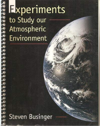 9780133692327: Experiments to Study Our Atmospheric Environment