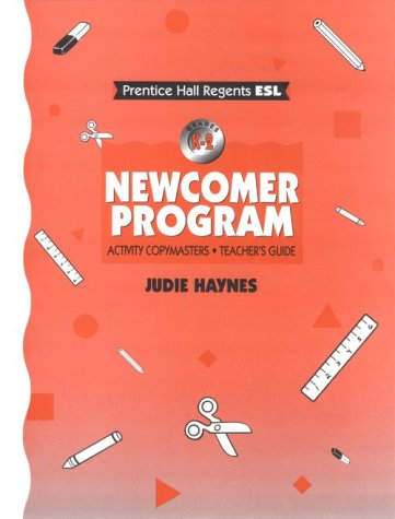 Newcomer Program Activity Copymaster: Teacher Guide K-2 (0133692574) by Haynes, Judie