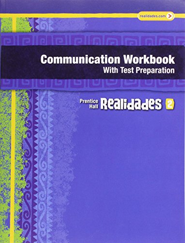 9780133692631: REALIDADES COMMUNICATION WORKBOOK WITH TEST PREP (WRITING AUDIO VIDEO ACTIVITIES) LEVEL 2 COPYRIGHT 2011