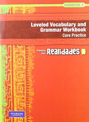 9780133692662: REALIDADES LEVELED VOCABULARY AND GRMR WORKBOOK (CORE & GUIDED          PRACTICE)LEVEL A COPYRIGHT 2011