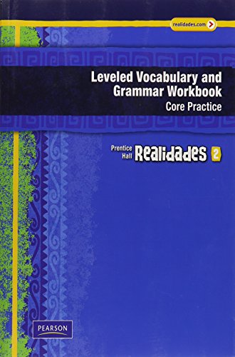 REALIDADES LEVELED VOCABULARY and GRMR WORKBOOK (CORE: Prentice Hall; Boyles