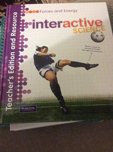 9780133693584: Interactive Science: Forces and Energy - Teacher's Edition and Resource (Interactive Science)