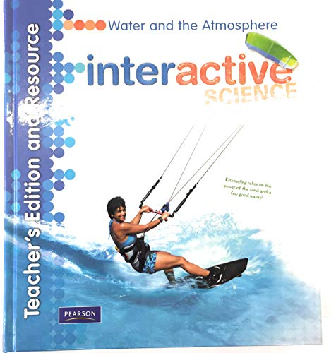 Interactive Science:Water & Atmosphere Teacher's Edition: Buckley, Don