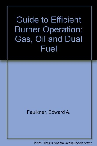 9780133694710: Guide to Efficient Burner Operation: Gas, Oil and Dual Fuel