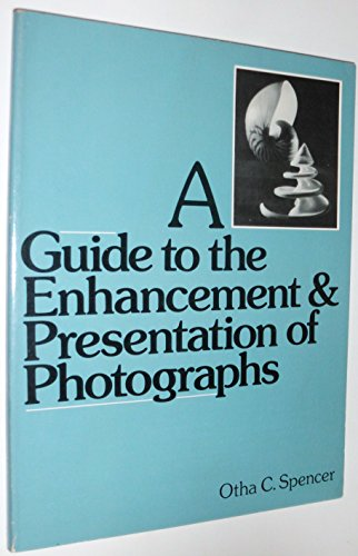 9780133695533: Guide to the Enhancement and Presentation of Photographs