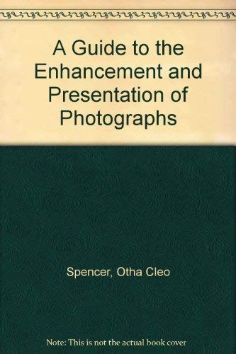 9780133695618: A Guide to the Enhancement and Presentation of Photographs