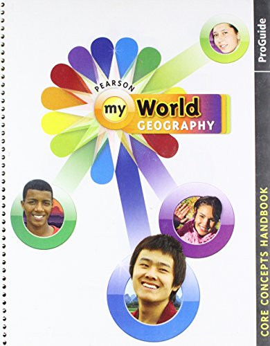 9780133695908: My World Geography, ProGuide, Core Concepts Handbook