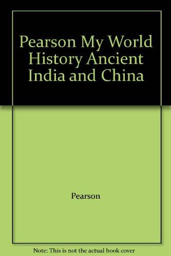 9780133697827: Pearson My World History Ancient India and China