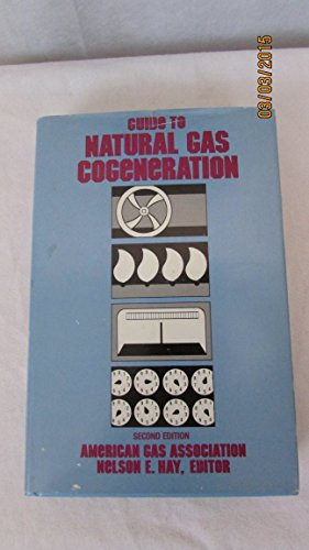 9780133699432: Guide to Natural Gas Cogeneration