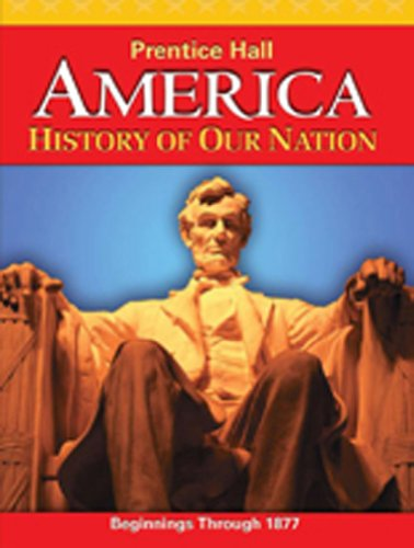 AMERICA: HISTORY OF OUR NATION 2011 VOLUME: HALL, PRENTICE
