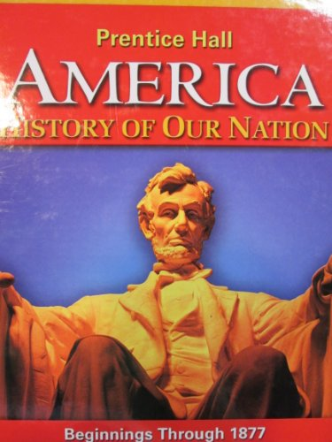 Prentice Hall America: History of Our Nation,