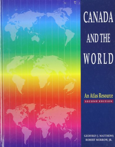 9780133700732: Canada and the World: An Atlas Resource