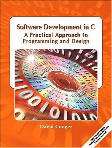 9780133701722: Software Development in C: A Practical Approach to Programming and Design