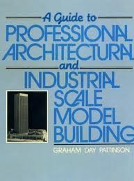 9780133706017: A Guide to Professional Architectural and Industrial Scale Model Building