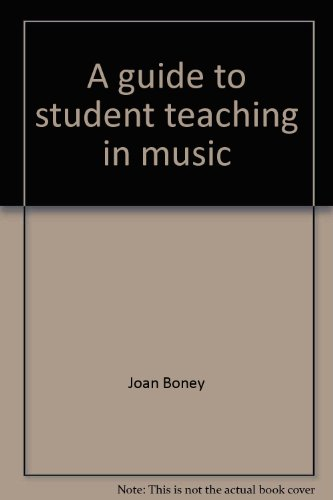 9780133706925: A guide to student teaching in music