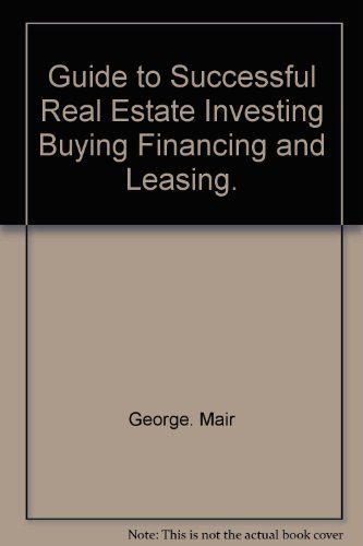 9780133707342: Guide to successful real estate investing, buying, financing, and leasing