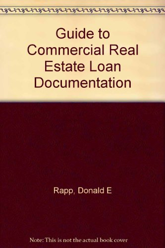 9780133708424: Guide to Commercial Real Estate Loan Documentation