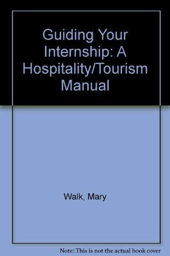 9780133710977: Guiding Your Internship: A Hospitality/Tourism Manual
