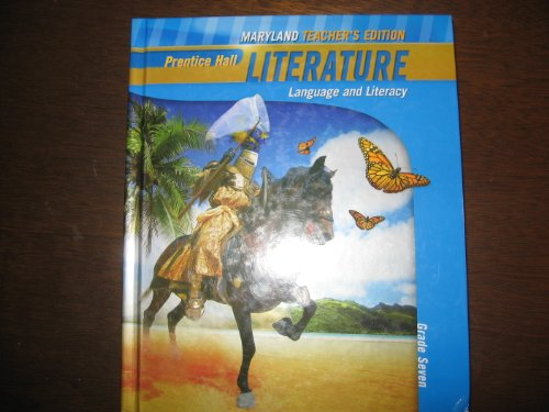 "Prentice Hall Literature ""Language and Literacy"" Grade 7 Maryland Teacher's Edition ..."