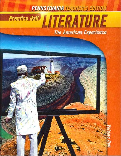 "Prentice Hall Literature ""The American Experience"" Volume One Pennsylvania ""Teachers..."