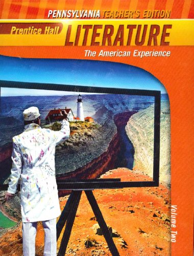 "Prentice Hall Literature ""The American Experience"" Volume Two Pennsylvania ""Teachers..."