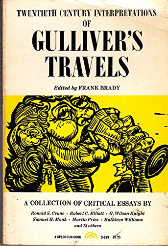 Twentieth Century Interpretations of Gulliver's Travels: A Collection of Critical Essays (20th Century Interpretations) (0133715671) by Frank Brady
