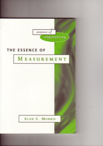 9780133716757: The Essence of Measurement (Essence of Engineering Series)