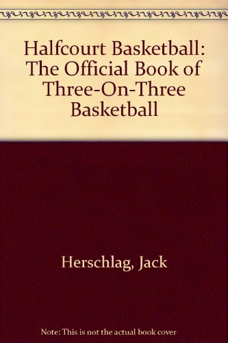 9780133720792: Halfcourt Basketball: The Official Book of Three-On-Three Basketball