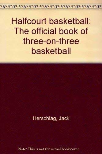 9780133720877: Halfcourt basketball: The official book of three-on-three basketball