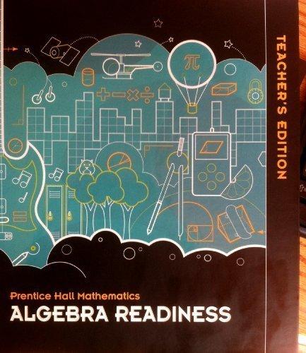 Prentice Hall Mathematics Algebra Readiness Teacher's Edition: n/a