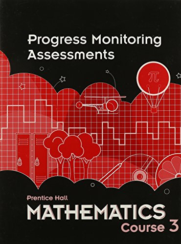 9780133721973: MIDDLE GRADES MATH 2010 PROGRESS MONITORING ASSESSMENTS COURSE 3